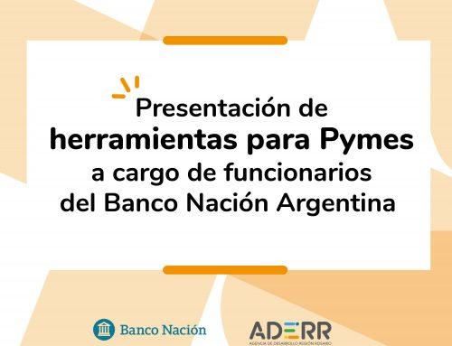 Presentación de Herramientas para Pymes a cargo de funcionarios del Banco Nación Argentina